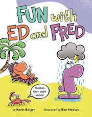 FUN WITH ED AND FRED by Kevin Bolger