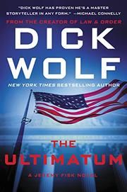 THE ULTIMATUM by Dick Wolf