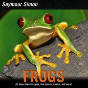 FROGS by Seymour Simon