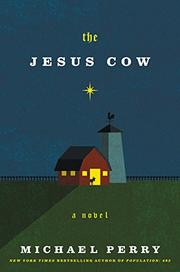THE JESUS COW by Michael Perry