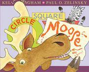 CIRCLE, SQUARE, MOOSE by Kelly Bingham