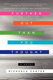 FURTHER OUT THAN YOU THOUGHT by Michaela Carter