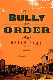 THE BULLY OF ORDER by Brian Hart
