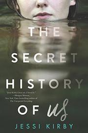 THE SECRET HISTORY OF US by Jessi Kirby
