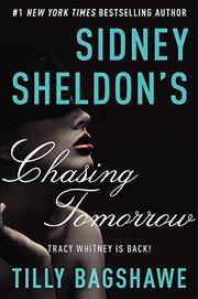 SIDNEY SHELDON'S CHASING TOMORROW by Tilly Bagshawe