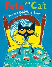 PETE THE CAT AND THE BEDTIME BLUES by James Dean