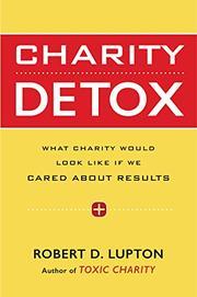 CHARITY DETOX by Robert D. Lupton