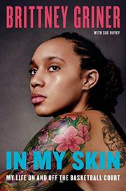 IN MY SKIN by Brittney Griner