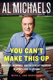 YOU CAN'T MAKE THIS UP by Al Michaels