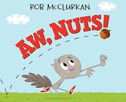 AW, NUTS! by Rob McClurkan