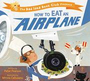 HOW TO EAT AN AIRPLANE by Peter Pearson