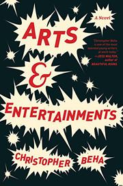ARTS & ENTERTAINMENTS by Christopher Beha