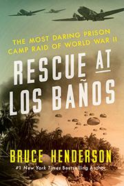 RESCUE AT LOS BAÑOS by Bruce Henderson