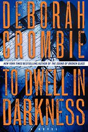 TO DWELL IN DARKNESS by Deborah Crombie