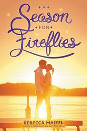 A SEASON FOR FIREFLIES by Rebecca Maizel