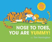 NOSE TO TOES, YOU ARE YUMMY! by Tim Harrington