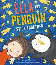 ELLA AND PENGUIN STICK TOGETHER by Megan Maynor
