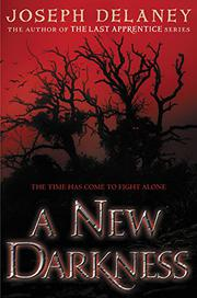 A NEW DARKNESS by Joseph Delaney