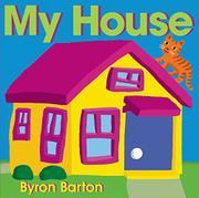 MY HOUSE by Byron Barton