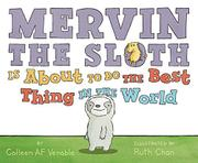 MERVIN THE SLOTH IS ABOUT TO DO THE BEST THING IN THE WORLD by Colleen AF Venable