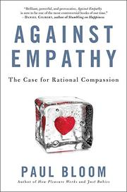 AGAINST EMPATHY by Paul Bloom