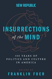INSURRECTIONS OF THE MIND by Franklin Foer