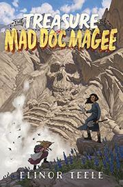 THE TREASURE OF MAD DOC MAGEE by Elinor Teele