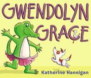 GWENDOLYN GRACE by Katherine Hannigan