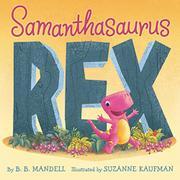 SAMANTHASAURUS REX by B.B. Mandell