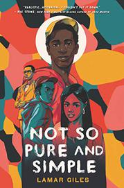 NOT SO PURE AND SIMPLE by Lamar Giles