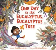 ONE DAY IN THE EUCALYPTUS, EUCALYPTUS TREE by Daniel Bernstrom
