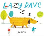LAZY DAVE by Jarvis