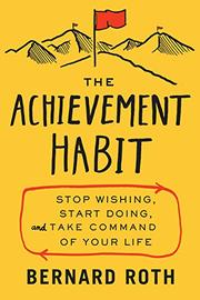 THE ACHIEVEMENT HABIT by Bernard Roth