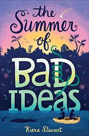THE SUMMER OF BAD IDEAS by Kiera Stewart