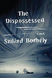 THE DISPOSSESSED by Szilard Borbely