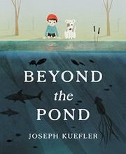 BEYOND THE POND by Joseph Kuefler