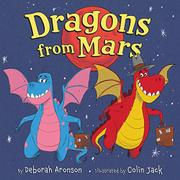 DRAGONS FROM MARS by Deborah Aronson