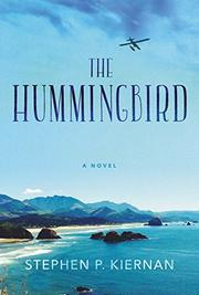 THE HUMMINGBIRD by Stephen P.  Kiernan