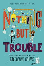 NOTHING BUT TROUBLE by Jacqueline Davies