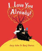 I LOVE YOU ALREADY! by Jory John