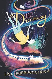 THE DREAMWAY by Lisa Papademetriou
