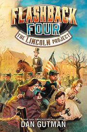 THE LINCOLN PROJECT by Dan Gutman