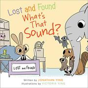LOST AND FOUND, WHAT'S THAT SOUND? by Jonathan Ying