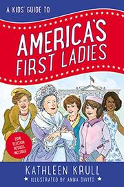A KIDS' GUIDE TO AMERICA'S FIRST LADIES by Kathleen Krull