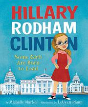 HILLARY RODHAM CLINTON by Michelle Markel