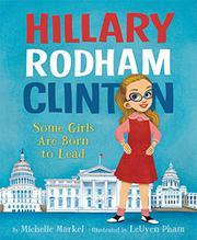 HILLARY RODHAM CLINTON by Michelle Markel