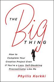 THE BIG THING by Phyllis Korkki