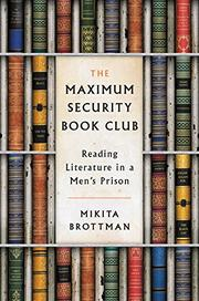 THE MAXIMUM SECURITY BOOK CLUB by Mikita Brottman