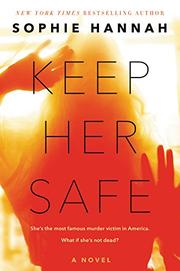 KEEP HER SAFE by Sophie Hannah