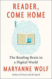 READER, COME HOME by Maryanne Wolf